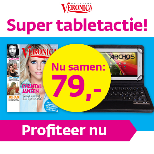 gratis tablet pc bij Veronica Magazine abonnement Gratis Tablet PC bij Veronica Magazine Jaarabonnement t.w.v. € 254.49
