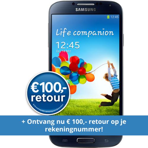 Nu 100 Euro cashback bij aanschaf van een Samsung Galaxy S4