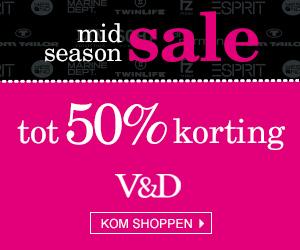 Mid Season Sale VD 2014 Mid Season Sale V&D 2014, tot 50% korting op heel veel produkten