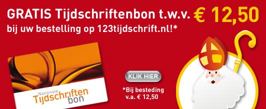 Aanbiedingen aflopende proefabonnementen tijdschriften en gratis Nationale Tijdschriftenbon t.w.v. € 12.50 cadeau Sinterklaas Actie